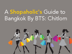 A Shopaholic's Guide to Bangkok By BTS Skytrain: Chitlom