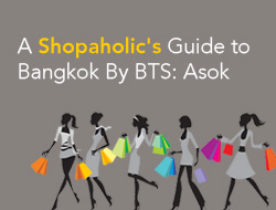 A Shopaholic's Guide to Bangkok By BTS Skytrain: Asok