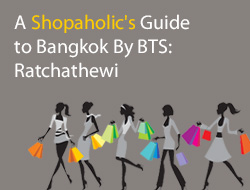 A Shopaholic's Guide to Bangkok By BTS Skytrain: Ratchathewi
