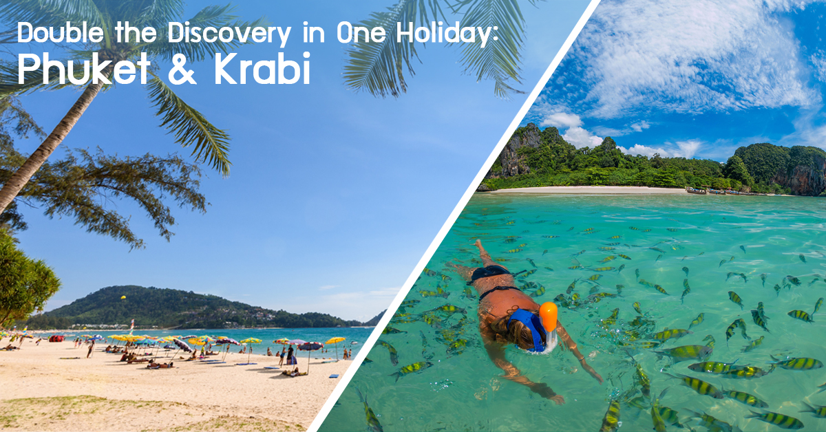 Double the Discovery in One Holiday: Phuket & Krabi