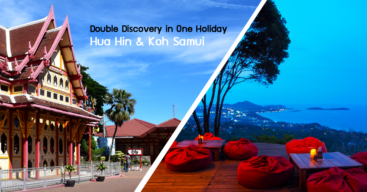 Double the Discovery in One Holiday: Hua Hin & Koh Samui