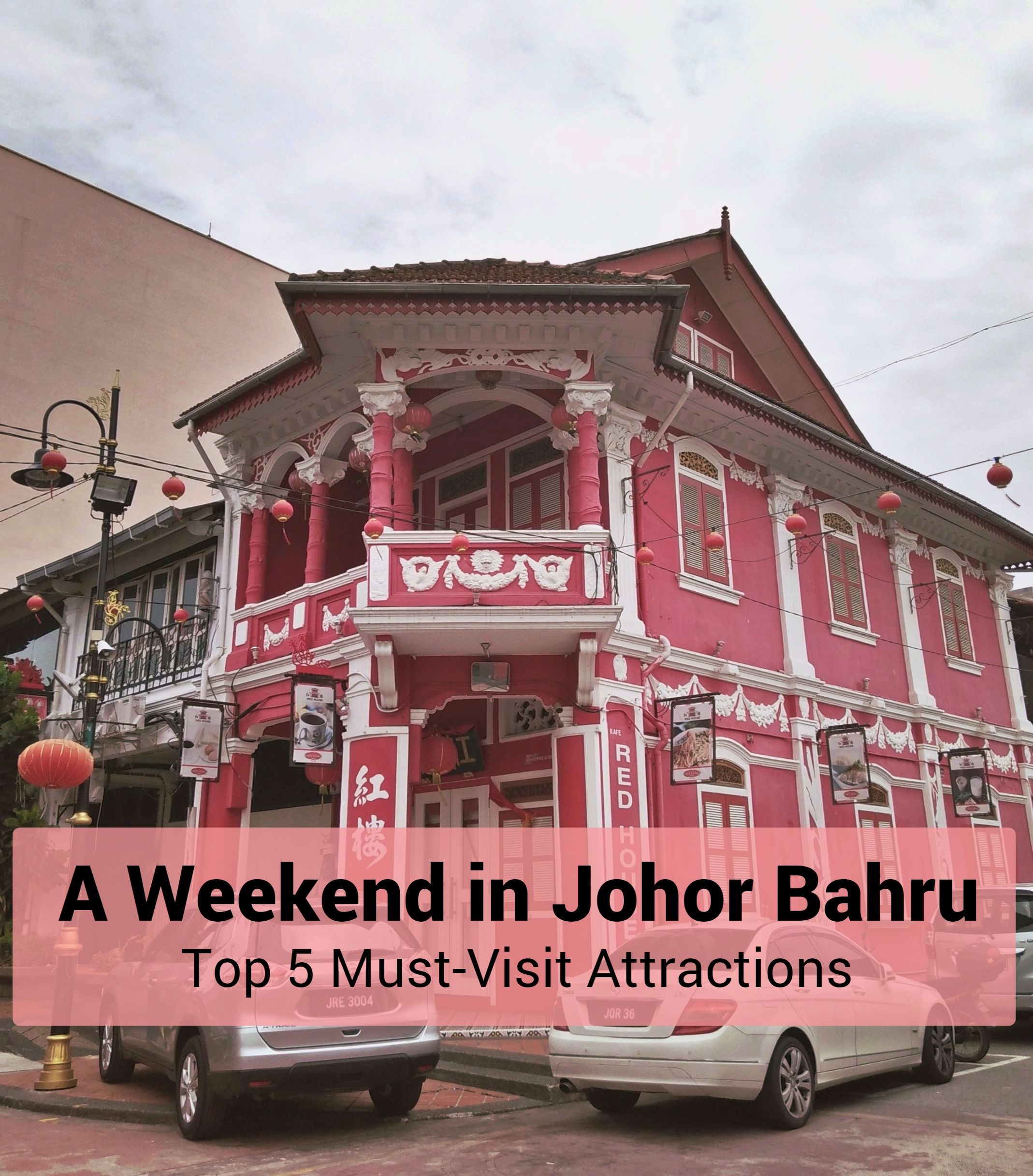 A Weekend in Johor Bahru: Top 5 Must-Visit Attractions